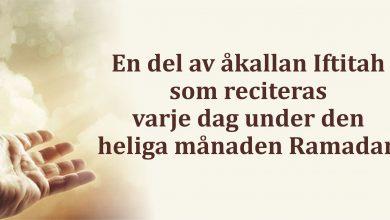 Photo of Ur Rosengården 7 – En del av åkallan Iftitah som reciteras varje dag  under den heliga månaden Ramadan: